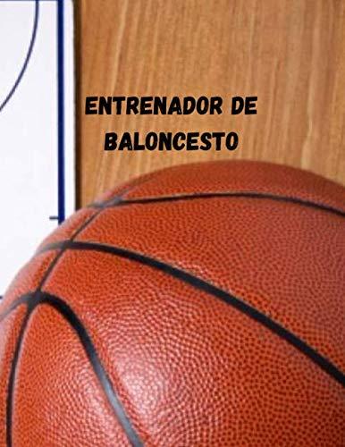 Tabla de diagramas del entrenador de baloncesto Libro del entrenador: Más 110 diagramas de baloncesto en blanco para crear su propio libro de jugadas, ... jugadas ganadoras y ejercicios en un cuaderno