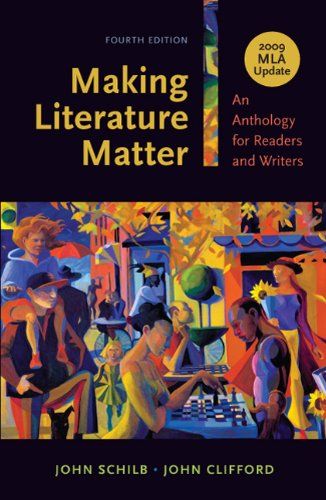 Making Literature Matter with 2009 MLA Update: An Anthology for Readers and Writers
