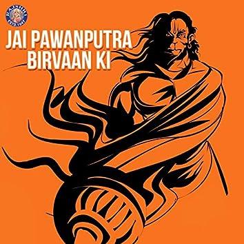 Jai Pawanputra Birvaan Ki