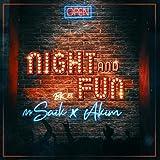 Night and Fun (feat. Mr. Saik & Akim)