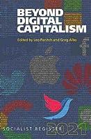 Beyond Digital Capitalism (Socialist Register)