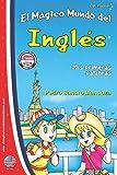 EL MAGICO MUNDO DEL INGLES: Un libro practico para niños para aprender inglés desde cero, que quieren triunfar con este idioma