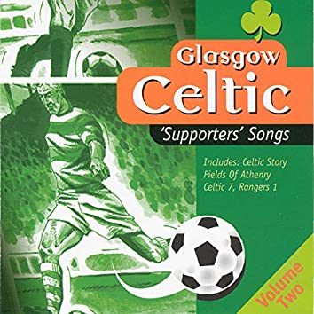 Glasgow Celtic Supporters Songs, Vol. 2