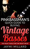 Pinkbassman's Quick Guide to Buying Vintage Basses: The Right Tools for the Right Price (English Edition)