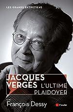 Jacques Verges, l'ultime plaidoyer de François Dessy