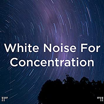 """!!"""" White Noise For Concentration """"!!"""
