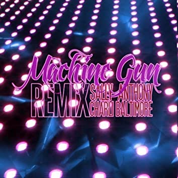 Machine Gun (Remix) [feat. Sally Anthony]