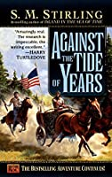 Against the Tide of Years: A Novel of the Change (Island)