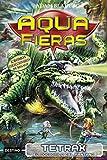 Tetrax, el cocodrilo del pantano: Aquafieras 9 (Spanish Edition)