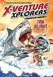 X-Venture Xplorers: Kingdom of Animals #3: Fish of Fury (X-Venture Explorers, 3)