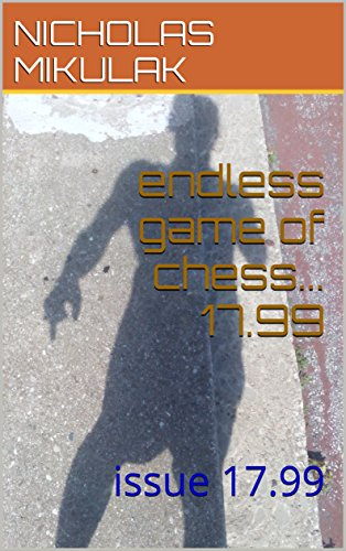 endless game of chess. 17.99: issue 17.99 (English Edition)