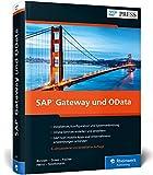 SAP Gateway und OData: Schnittstellenentwicklung für SAP Fiori, SAPUI5, HTML5, Windows u.v.m. (SAP PRESS) - Carsten Bönnen