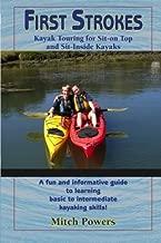 First Strokes: Kayaking For Sea Kayaks and Sit-on Top Kayaks