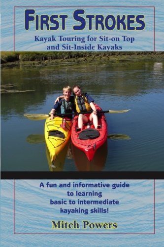 First Strokes: Kayaking For Sea Kayaks and Sit-on Top Kayaks