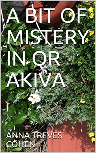 A BIT OF MISTERY IN OR AKIVA (ING Book 3) (English Edition)