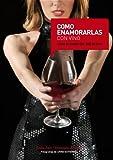 Cómo enamorarlas con vino / Wine to make her fall in love