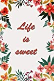 LIFE IS SWEET: This book expresses the value beauty and joy of life with joy