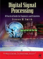 Digital Signal Processing: A Practical Guide for Engineers and Scientists by Steven Smith(2002-11-06)