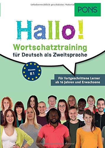 PONS Hallo! Wortschatztraining für Deutsch als Zweitsprache: Für fortgeschrittene Lerner ab 16 Jahren und Erwachsene