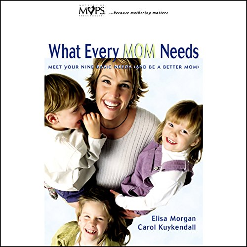 What Every Mom Needs audiobook cover art