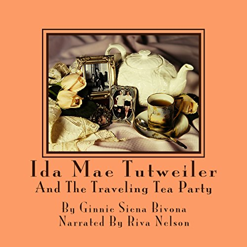 Ida Mae Tutweiler and the Traveling Tea Party cover art
