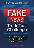 Fake News: A Truth Test Challenge; over 300 Weird & Wacky Headlines