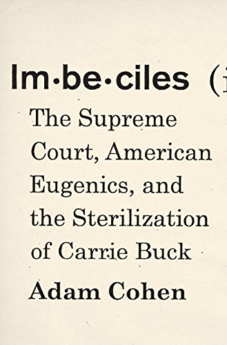Image of Imbeciles: The Supreme Court, American Eugenics, and the Sterilization of Carrie Buck