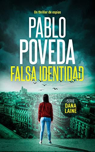 Falsa Identidad: Un thriller de espías (Serie Dana Laine nº 1)