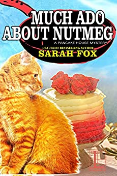 Much Ado about Nutmeg (A Pancake House Mystery Book 6) by [Sarah Fox]
