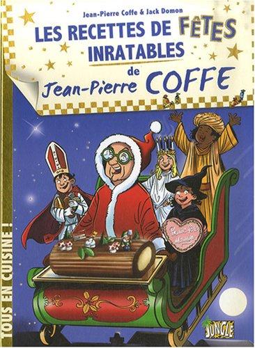 Les recettes de fêtes inratables de Jean-Pierre Coffe