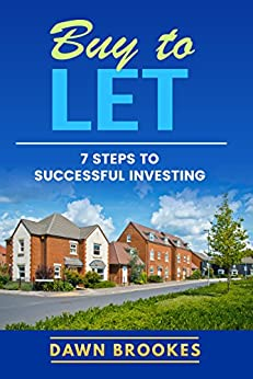 Buy to Let: 7 Steps to Successful Investing by [Dawn Brookes]