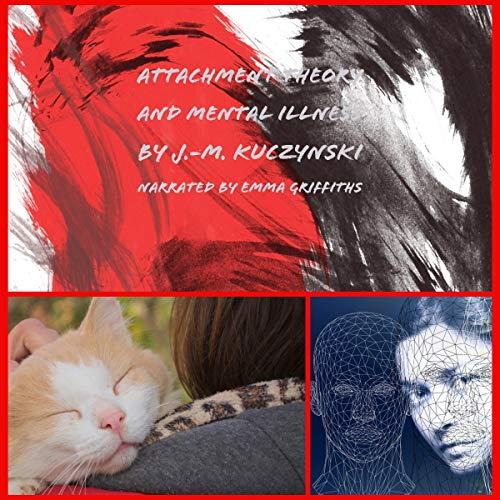 Attachment Theory and Mental Illness audiobook cover art