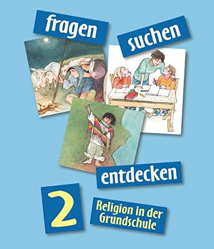 Fragen-suchen-entdecken - Katholische Religion in der Grundschule - Ausgabe 2001 - Band 2: Schülerbuch