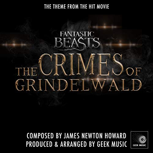 Fantastic Beasts - The Crimes Of Grindelwald - Main Theme