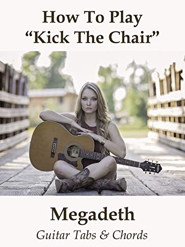 How To Play'Kick The Chair' By Megadeth - Guitar & Chords
