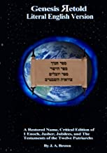 Genesis Retold (2nd Ed.): Enoch, Jasher, Jubilees, and the Testaments of the Twelve Patriarchs