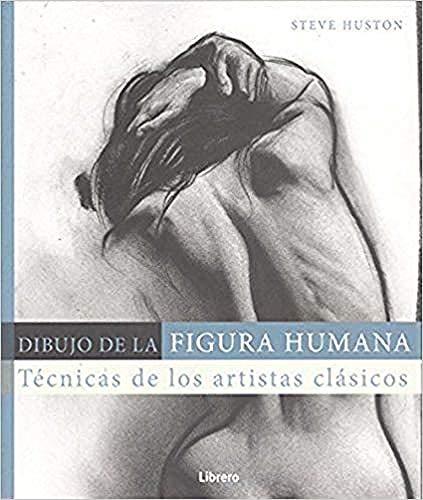 DIBUJO DE LA FIGURA HUMANA: Técnicas de los artistas clásicos