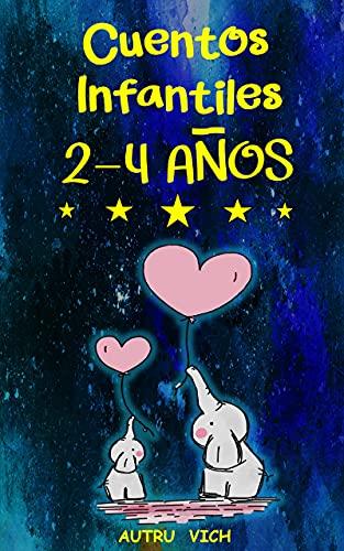 CUENTOS INFANTILES 2 - 4 AÑOS: Adorables cuentos para dormir para Niños y Niñas - Reflexiones y Enseñanzas