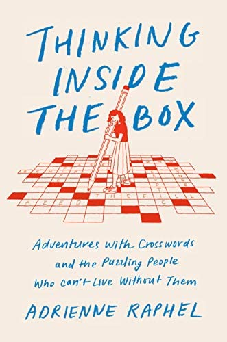 Thinking Inside the Box Adventures with Crosswords and the Puzzling People Who Can t Live Without product image