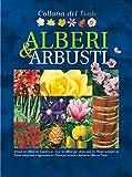 Alberi e arbusti. Oltre 2.000 schede e illustrazioni tra foto e disegni esplicativi