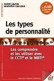Les types de personnalité - Les comprendre et les utiliser avec le CCTI et le MBTI