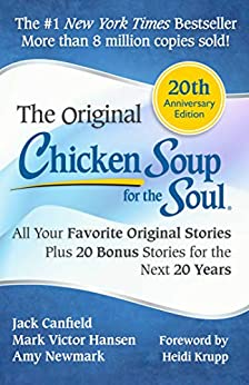 Chicken Soup for the Soul 20th Anniversary Edition: All Your Favorite Original Stories Plus 20 Bonus Stories for the Next 20 Years by [Jack Canfield]