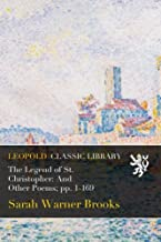 The Legend of St. Christopher: And Other Poems; pp. 1-169