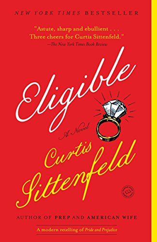 Compare Textbook Prices for Eligible: A modern retelling of Pride and Prejudice Austen Project Reprint Edition ISBN 9780812980349 by Sittenfeld, Curtis