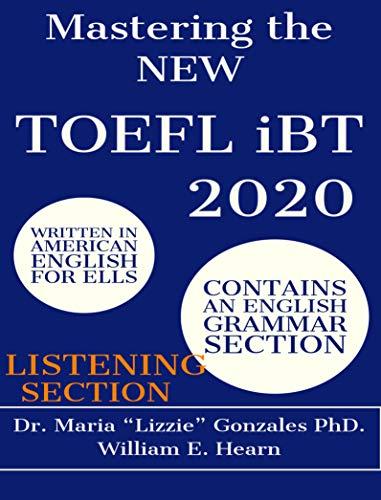 Mastering the NEW TOEFL iBT 2020 - Listening Section: TOEFL iBT Preparation Guide (English Edition)
