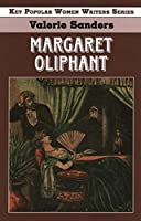 Margaret Oliphant (Key Popular Women Writers)