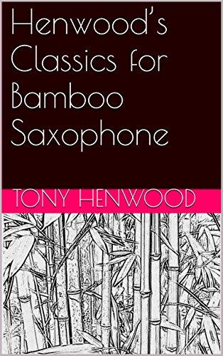 Henwood's Classics for Bamboo Saxophone (English Edition)