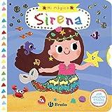 Mi mágica sirena (Castellano - A PARTIR DE 0 AÑOS - PROYECTO DE 0 A 3 AÑOS - Libros manipulativos)