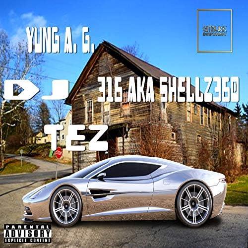 316 aka Shellz 360, Yung A. G. & DJ Tez