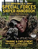 The Official US Army Special Forces Sniper Handbook: Full Size Edition: Discover the Unique Secrets of the Elite Long Range Shooter: 450+ Pages, Big 8.5' x 11' Size (FM 3-05.222 / TC 31-32 / TC 18-32)